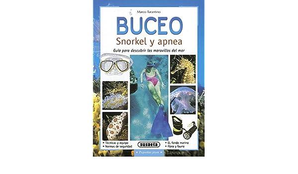 Buceo: Snorkel y Apnea: Guia para Descubrir las Maravillas del ma r: S0775045: 9788430553624: Amazon.com: Books