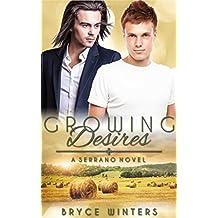Growing Desires: A Serrano Novel (Book 2) (The Serranos)