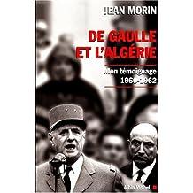 De Gaulle et l'Algérie: Mon témoignage, 1960-1962