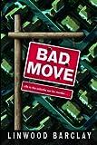 Bad Move, Linwood Barclay, 0553803859