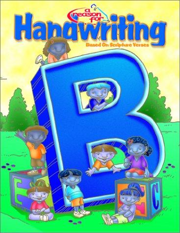 A Reason for Handwriting: Level B: Manuscript Student Workbook