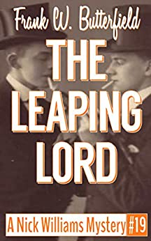 The Leaping Lord (A Nick Williams Mystery Book 19) by [Butterfield, Frank W]