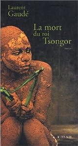 vignette de 'La mort du roi Tsongor (Gaudé, Laurent)'