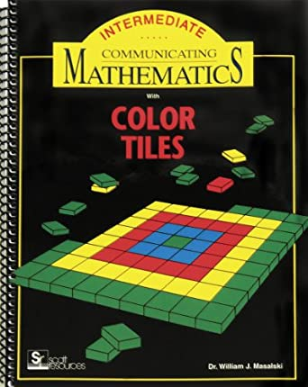 American Educational Communicating Mathematics Intermediate Guide with Color Tiles