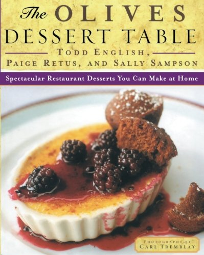 Read Online The Olives Dessert Table: Spectacular Restaurant Desserts You Can Make at Home PDF