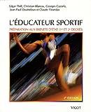 L'éducateur sportif : Préparation au brevet d'Etat d'éducateur sportif et au brevet professionnel de la jeunesse, de l'éducation populaire et du sport