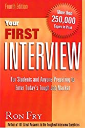 Your First Interview: For Students and Anyone Preparing to Enter Today's Tough Job Market