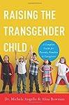 Raising the Transgender Child: A Comp...