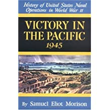Victory in the Pacific 1945 (History of United States Naval Operations in World War Ii, Vol.14) (v. 14)