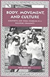 Body, Movement, and Culture : Kinesthetic and Visual Symbolism in a Philippine Community, Ness, Sally A., 0812231104