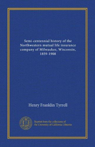 semi-centennial-history-of-the-northwestern-mutual-life-insurance-company-of-milwaukee-wisconsin-185