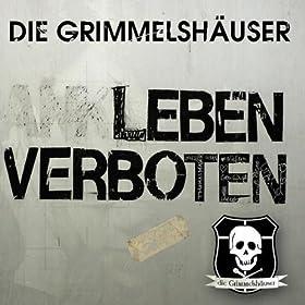 Die Grimmelshäuser - Leben Verboten