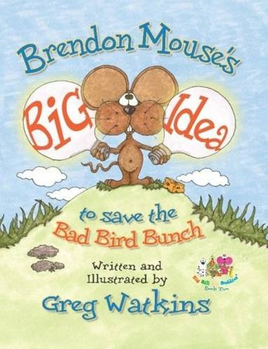Download Brendon Mouse's Big Idea to Save the Bad Bird Bunch (Big Bill and Buddies) pdf