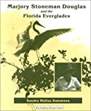 Marjory Stoneman Douglas and the Florida Everglades, Sandra Wallus Sammons, 1892629003