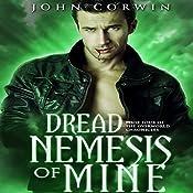 Dread Nemesis of Mine: Overworld Chronicles, Book 4 | John Corwin