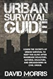 Urban Survival Guide, David Morris, 1450582230