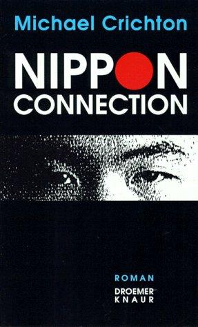 """Michael Crichton - Nippon Connection. Die Vorlage zum Film """"Wiege der Sonne"""""""