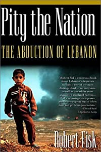 Pity the Nation: The Abduction of Lebanon (Nation Books) by Nation Books