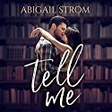 Tell Me Audiobook by Abigail Strom Narrated by Leora Ben-Zev