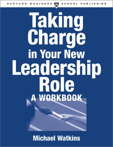 Taking Charge in Your New Leadership Role - A Workbook