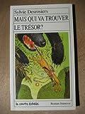 Mais Qui Va Trouver le Tresor?, Sylvie Desrosiers, 2890211754