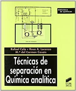Tecnicas De Separacion En Quimica Analitica: Rafael Cela, Rosa Lorenzo Cas: 9788497560283: Amazon.com: Books