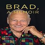 Brad, a Memoir: This Side of Nowhere   Bradley W. Kuhns