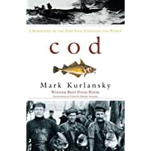 Cod: A Biography of the Fish That Changed the World by Kurlansky, Mark (1999) Paperback