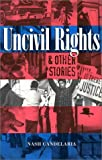 Uncivil Rights, Nash Candelaria, 0927534835
