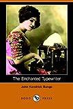 The Enchanted Typewriter, John Kendrick Bangs, 1406507423