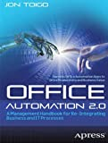 Office Automation 2. 0 : A Management Handbook for Re-Integrating Business and IT Processes, Toigo, Jon William, 1430245301