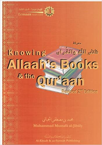Knowing The Allah S Books And The Quran Eemaan Made Easey 3 Muhammad Mustafa Al Jibaly 9781891229848 Amazon Com Books