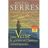 Jules Verne la Science et l'Homme Contemporain Conversations Avec