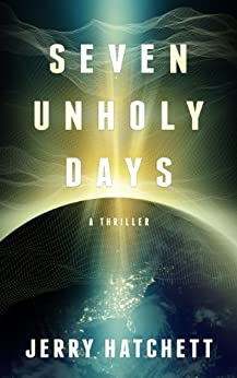 Seven Unholy Days: A Thriller by [Hatchett, Jerry]