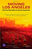 img - for Moving Los Angeles: Short-Term Policy Options for Improving Transportation book / textbook / text book