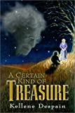 A Certain Kind of Treasure, Kellene Despain, 0967904609