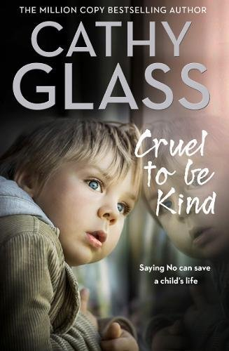 Cruel to Be Kind: Saying no can save a child's life ebook