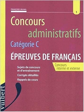 Téléchargement CONCOURS ADMINISTRATIFS CATEGORIE C. Epreuves de français pdf