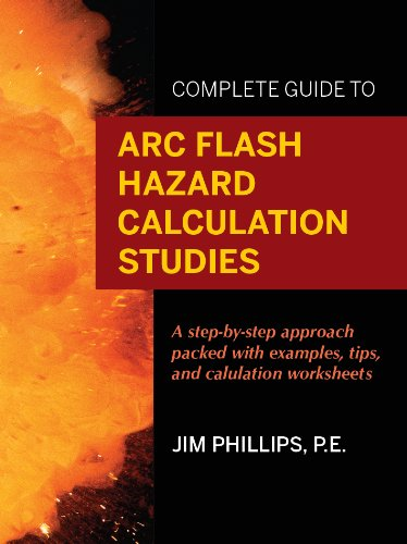Complete Guide to Arc Flash Hazard Calculation Studies: Jim ...