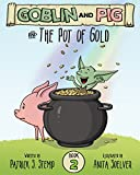 The Pot of Gold (Goblin and Pig 2)