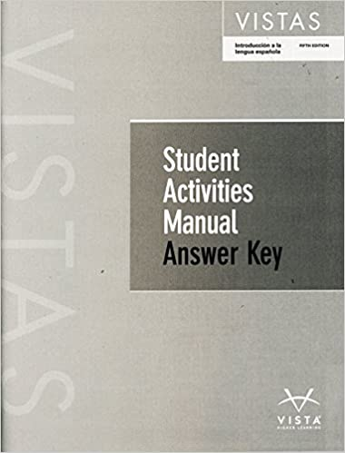 Vistas 5th Ed Student Activities Manual ANSWER KEY ANSWER
