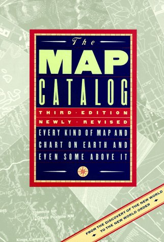 Review The Map Catalog: Every Kind of Map and Chart on Earth and Even Some Above It