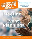 Meeting and Event Planning - Complete Idiot's Guide, Robin E. Craven and Lynn Johnson Golabowski, 1592574629