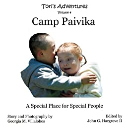 Camp Paivika: A Special Place for Special People (Toris Adventures Book 4)