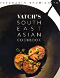 Vatch's South East Asian Cookbook, Vatcharin Bhumichitr, 0312182740