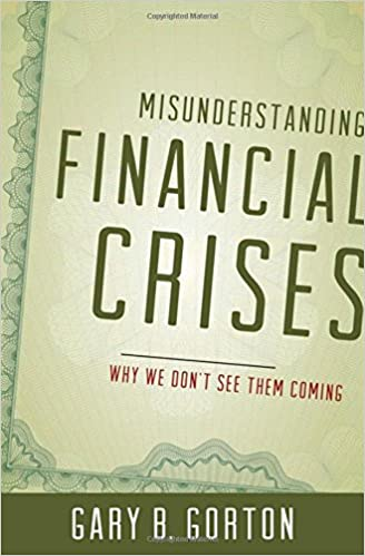 Misunderstanding Financial Crises: Why We Dont See Them Coming