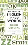 The Story of English in 100 Words, David Crystal, 125002420X