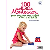 100 activités Montessori pour préparer mon enfant à lire et à écrire: 2/6 ans