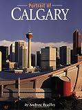 Portrait of Calgary, Andrew Bradley, 155153178X