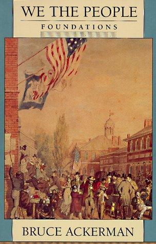 We The People, Volume 1: Foundations (We The People (Harvard))